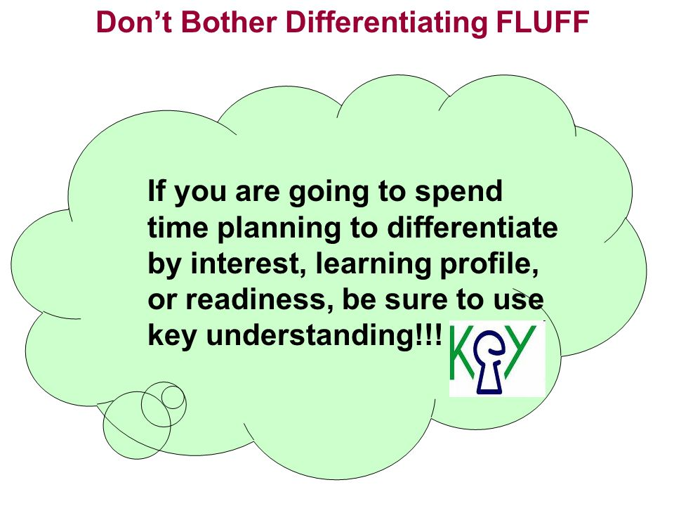 Don't Bother Differentiating FLUFF