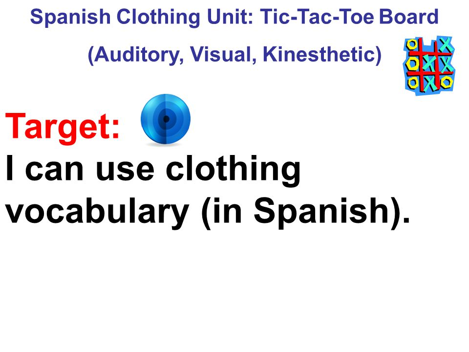 I can use clothing vocabulary (in Spanish).