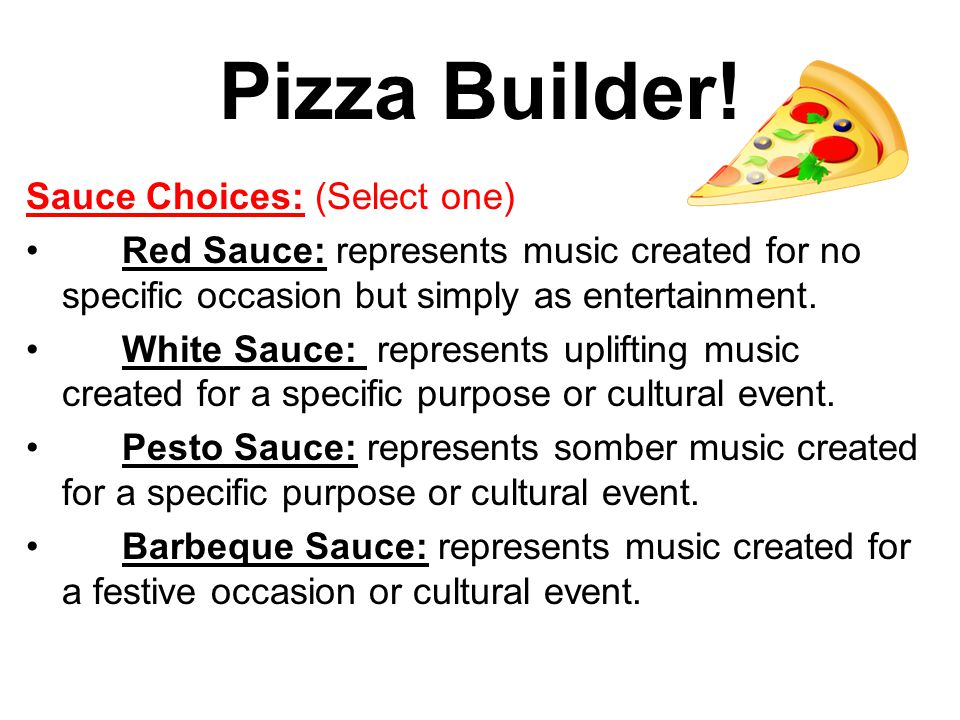 Pizza Builder! Sauce Choices: (Select one)