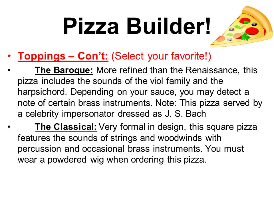 Pizza Builder! Toppings – Con't: (Select your favorite!)