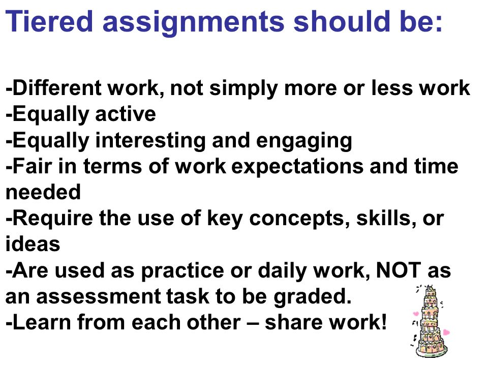 Tiered assignments should be: