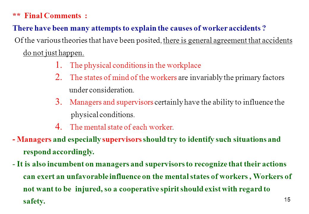 ** Final Comments : There have been many attempts to explain the causes of worker accidents