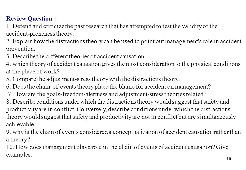 Review Question : 1. Defend and criticize the past research that has attempted to test the validity of the accident-proneness theory.