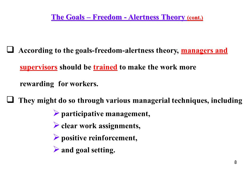 The Goals – Freedom - Alertness Theory (cont.)