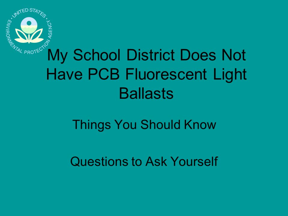 My School District Does Not Have PCB Fluorescent Light Ballasts