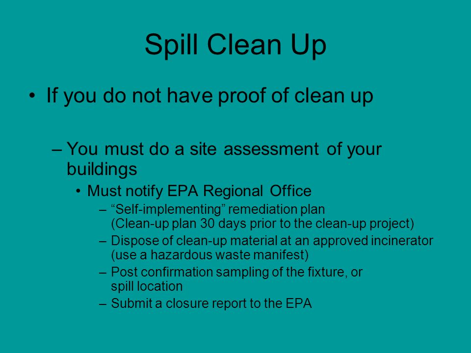 Spill Clean Up If you do not have proof of clean up