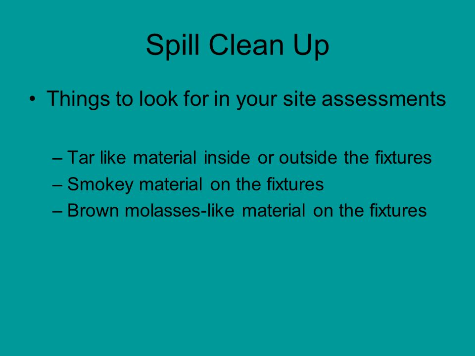 Spill Clean Up Things to look for in your site assessments