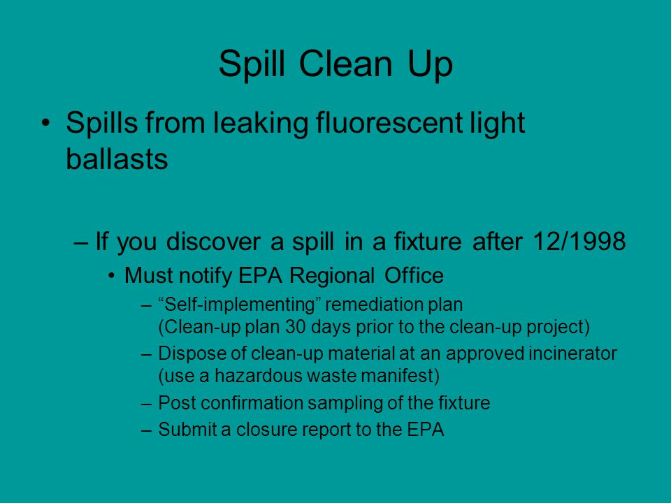 Spill Clean Up Spills from leaking fluorescent light ballasts