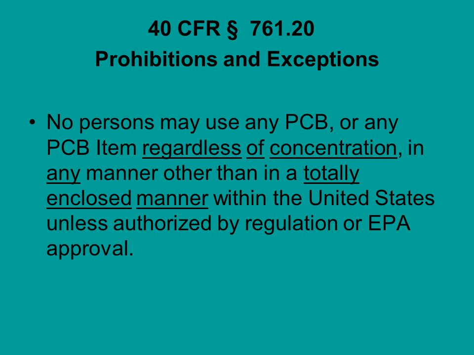 40 CFR § 761.20 Prohibitions and Exceptions