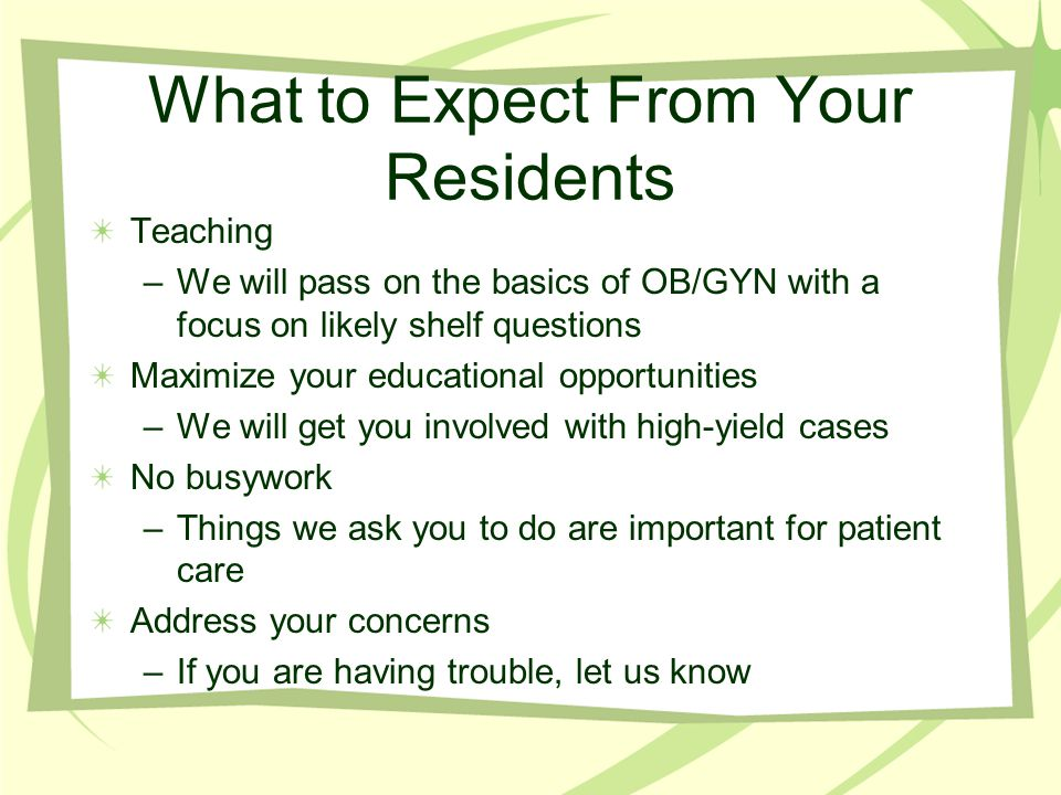 What to Expect From Your Residents