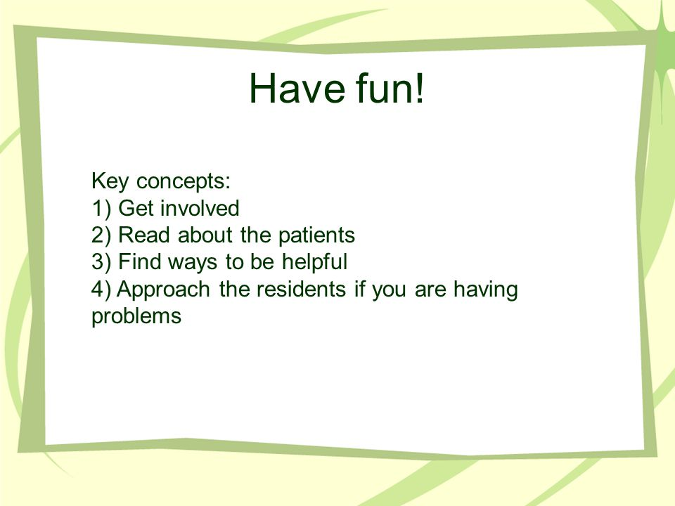 Have fun! Key concepts: Get involved Read about the patients
