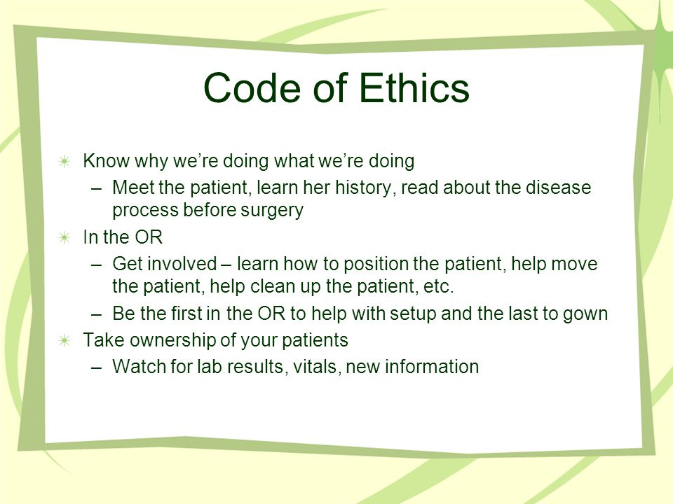 Code of Ethics Know why we're doing what we're doing