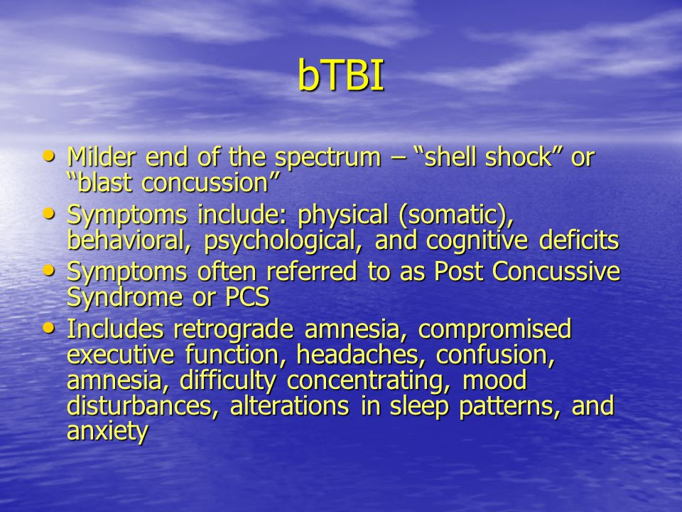 bTBI Milder end of the spectrum – shell shock or blast concussion