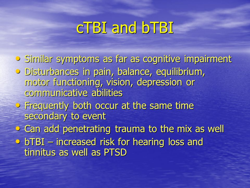 cTBI and bTBI Similar symptoms as far as cognitive impairment
