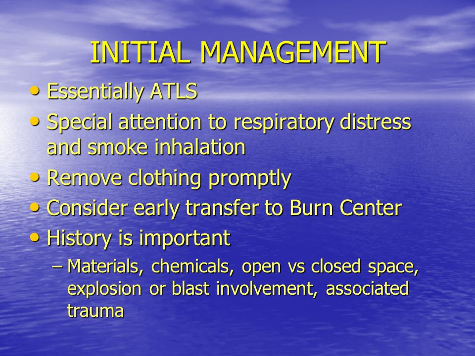 INITIAL MANAGEMENT Essentially ATLS