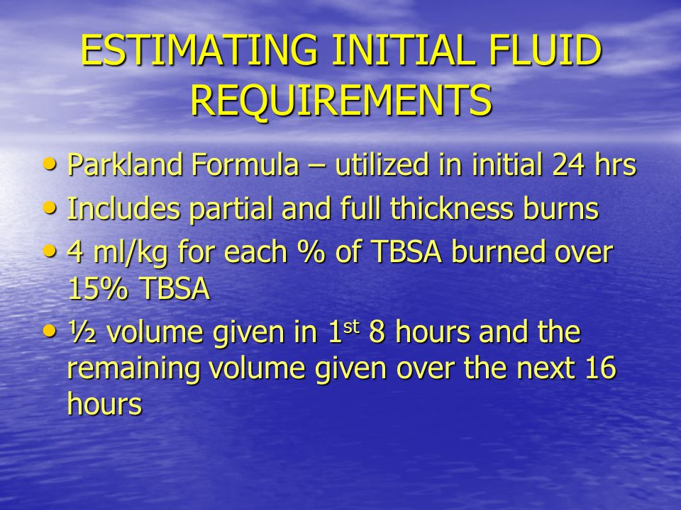 ESTIMATING INITIAL FLUID REQUIREMENTS