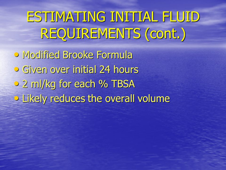 ESTIMATING INITIAL FLUID REQUIREMENTS (cont.)