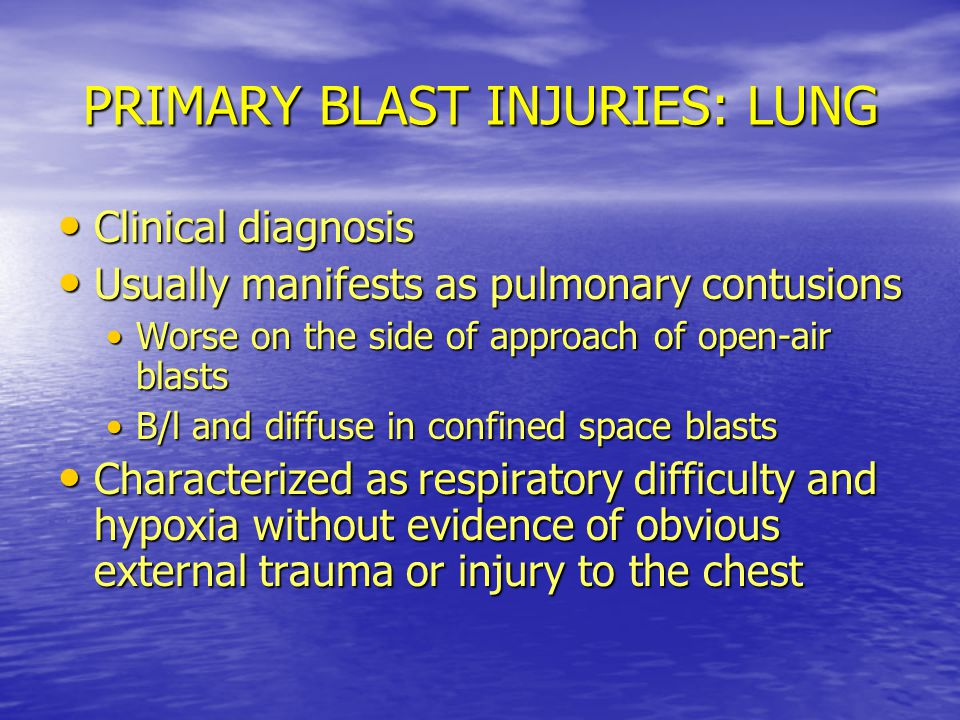 PRIMARY BLAST INJURIES: LUNG