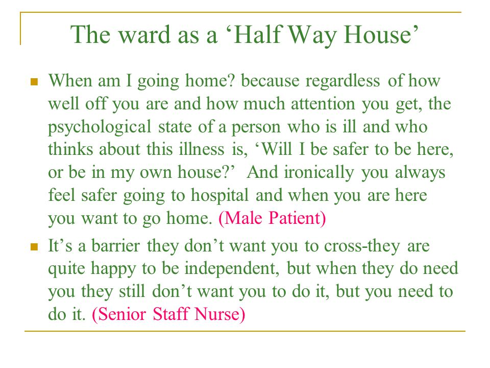The ward as a 'Half Way House'