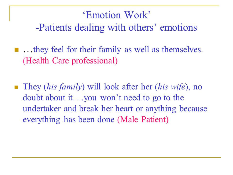 'Emotion Work' -Patients dealing with others' emotions
