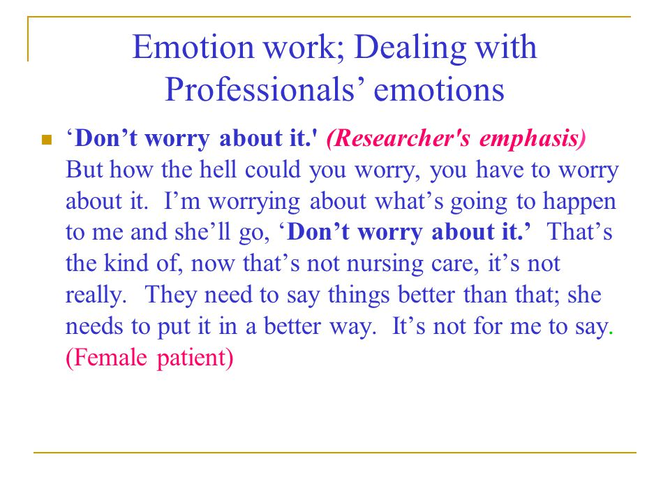 Emotion work; Dealing with Professionals' emotions