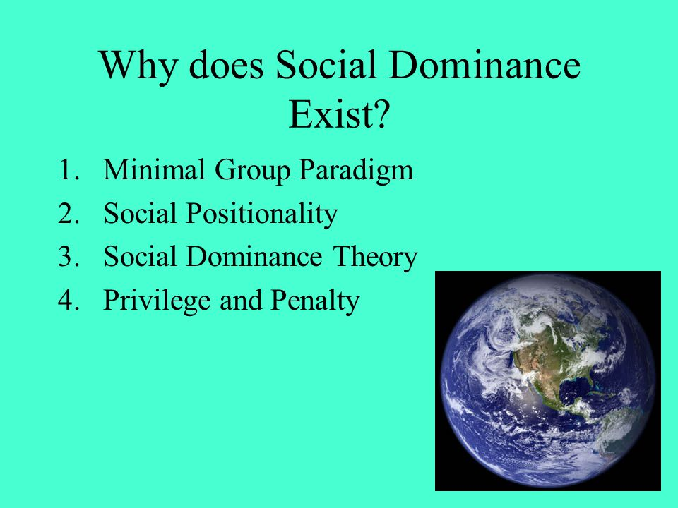 Why does Social Dominance Exist