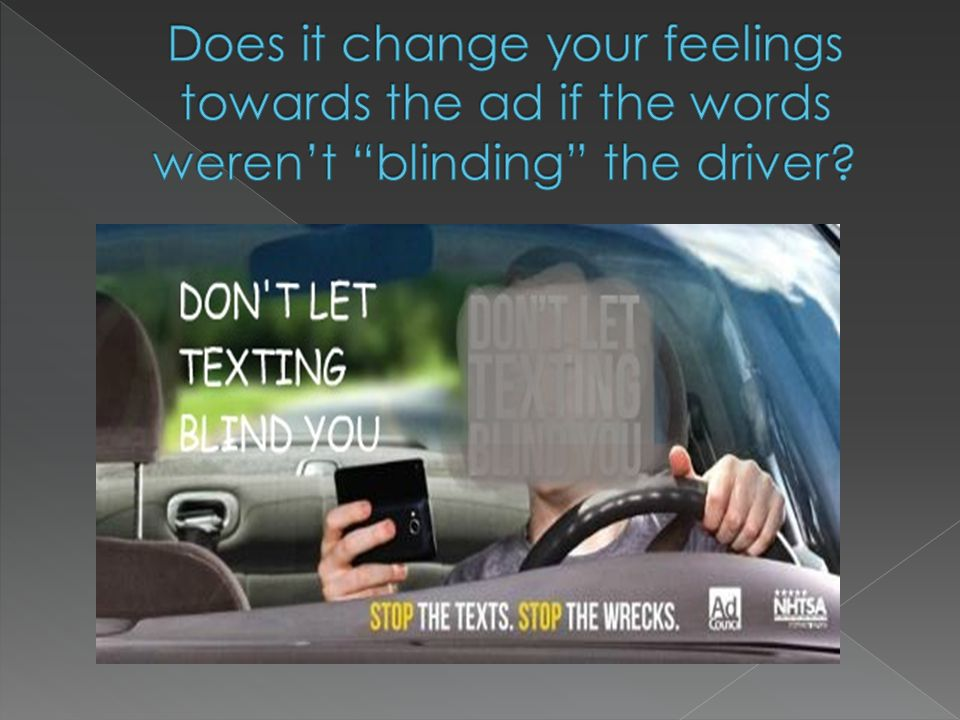 Does it change your feelings towards the ad if the words weren't blinding the driver