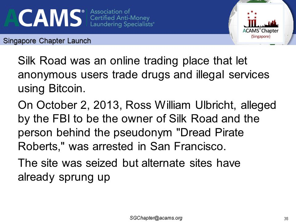 Silk Road was an online trading place that let anonymous users trade drugs and illegal services using Bitcoin.