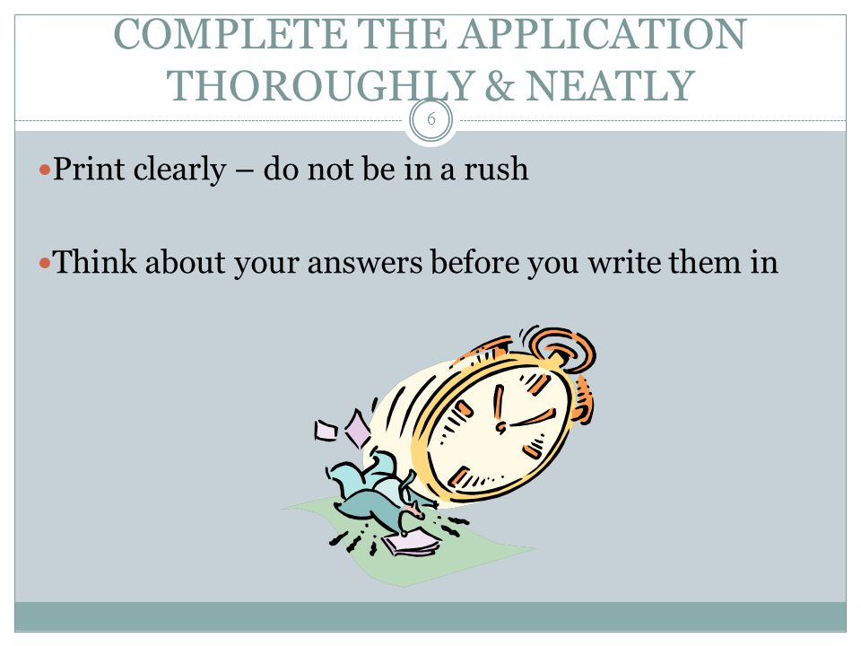 COMPLETE THE APPLICATION THOROUGHLY & NEATLY