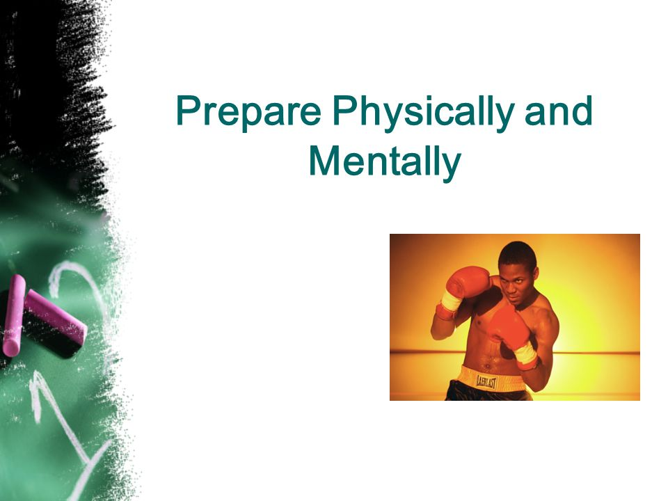 Prepare Physically and Mentally