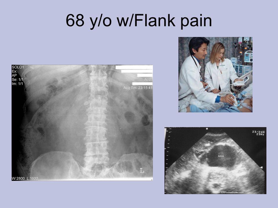 68 y/o w/Flank pain