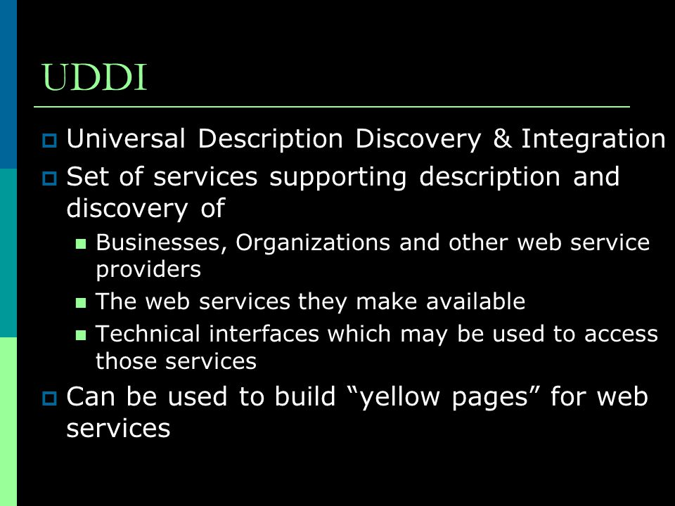 UDDI Universal Description Discovery & Integration