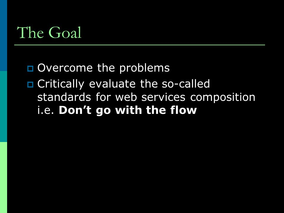 The Goal Overcome the problems