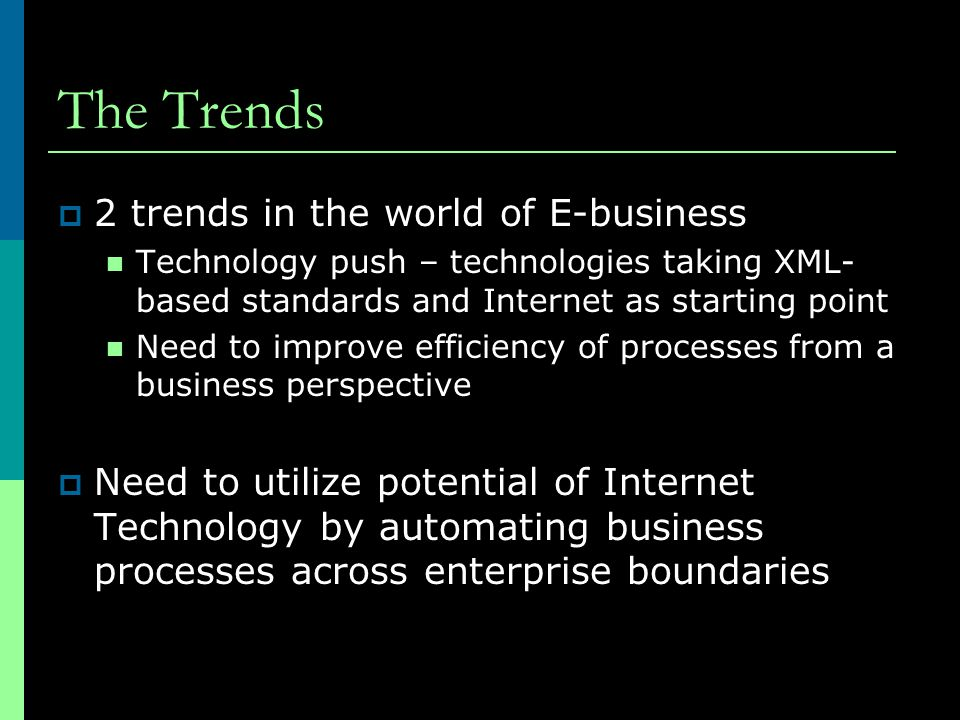 The Trends 2 trends in the world of E-business
