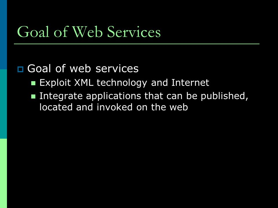 Goal of Web Services Goal of web services