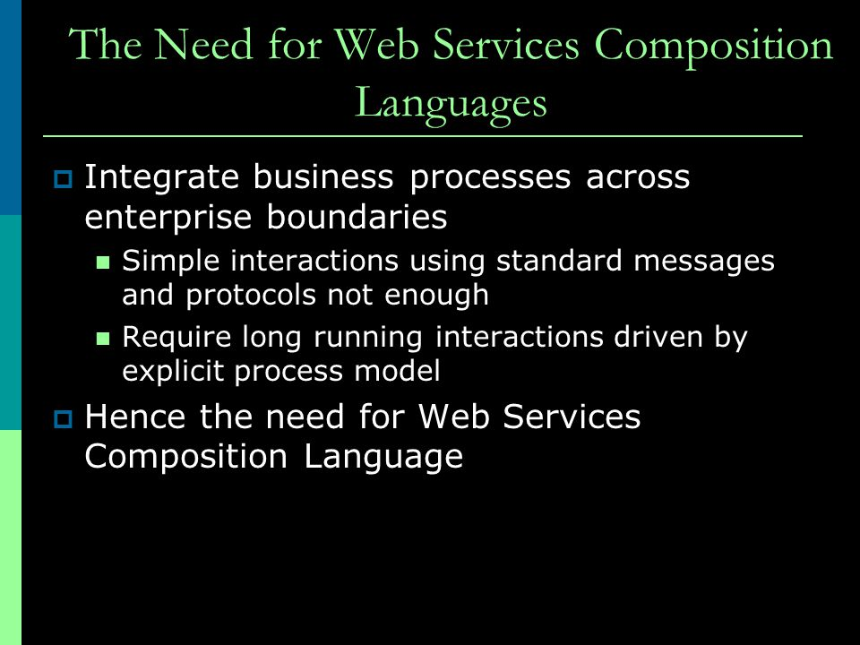 The Need for Web Services Composition Languages