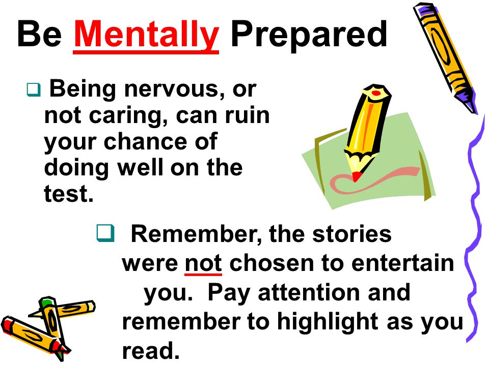 Be Mentally Prepared Remember, the stories