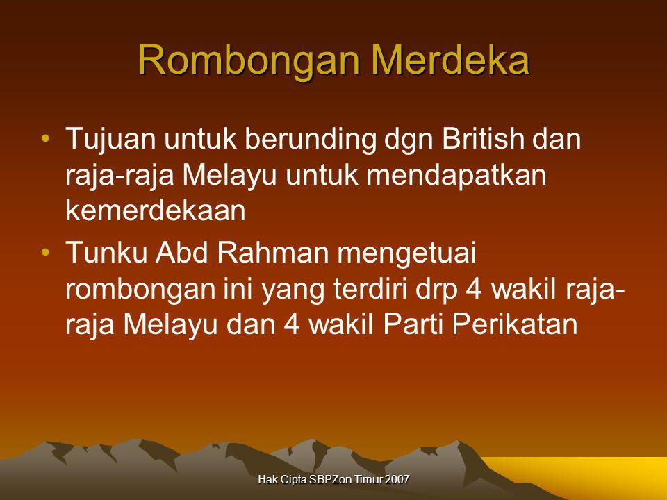 Rombongan Merdeka Tujuan untuk berunding dgn British dan raja-raja Melayu untuk mendapatkan kemerdekaan.