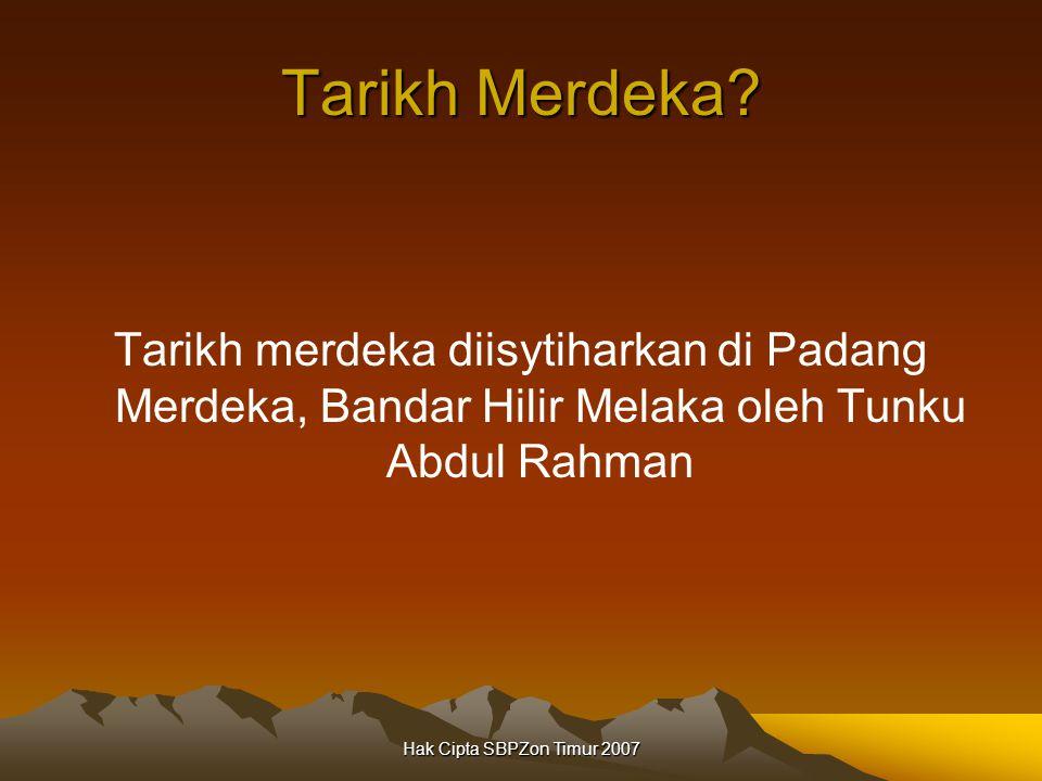 Tarikh Merdeka Tarikh merdeka diisytiharkan di Padang Merdeka, Bandar Hilir Melaka oleh Tunku Abdul Rahman.
