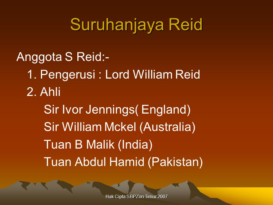 Suruhanjaya Reid Anggota S Reid:- 1. Pengerusi : Lord William Reid