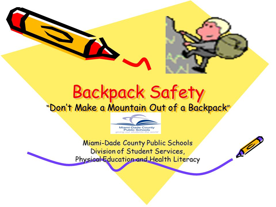 Backpack Safety Don't Make a Mountain Out of a Backpack