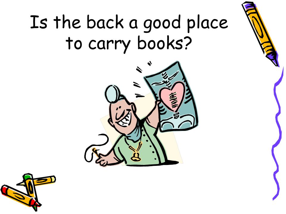 Is the back a good place to carry books
