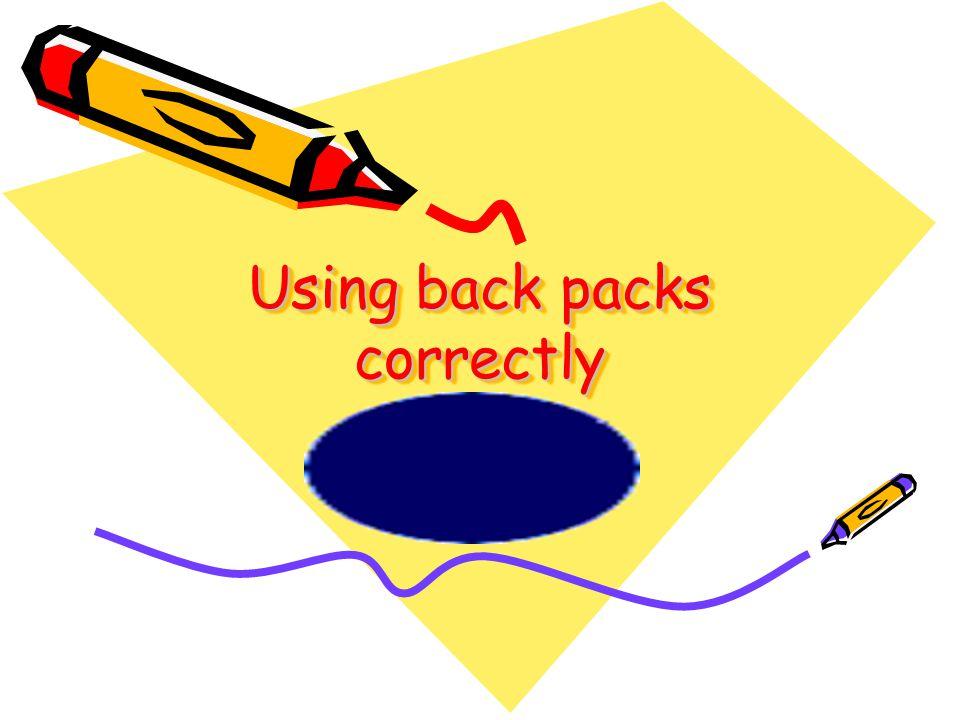 Using back packs correctly