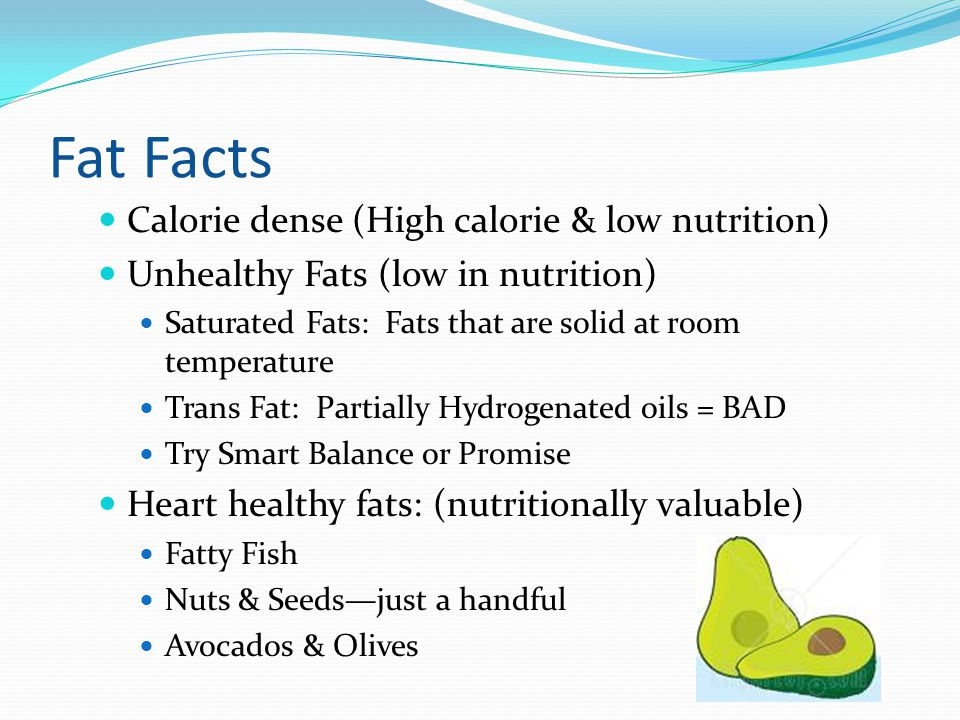 Fat Facts Calorie dense (High calorie & low nutrition)