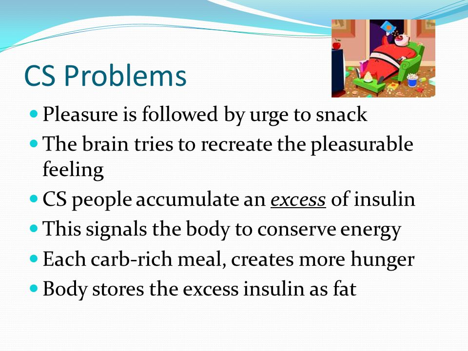 CS Problems Pleasure is followed by urge to snack