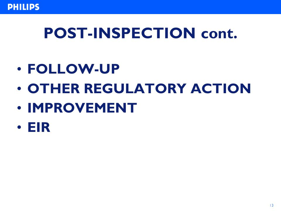 POST-INSPECTION cont. FOLLOW-UP OTHER REGULATORY ACTION IMPROVEMENT