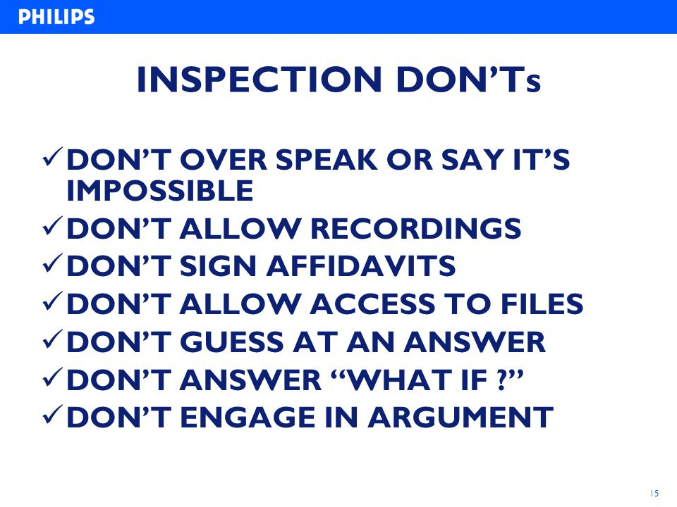 INSPECTION DON'Ts DON'T OVER SPEAK OR SAY IT'S IMPOSSIBLE