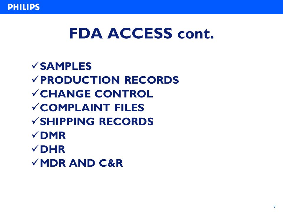 FDA ACCESS cont. SAMPLES PRODUCTION RECORDS CHANGE CONTROL
