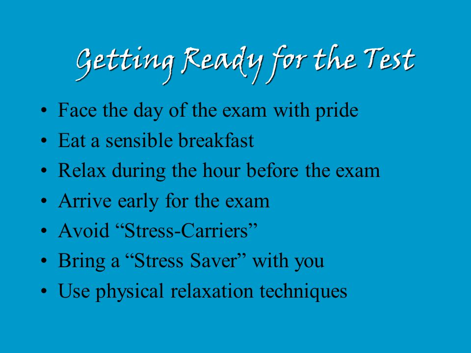 Getting Ready for the Test