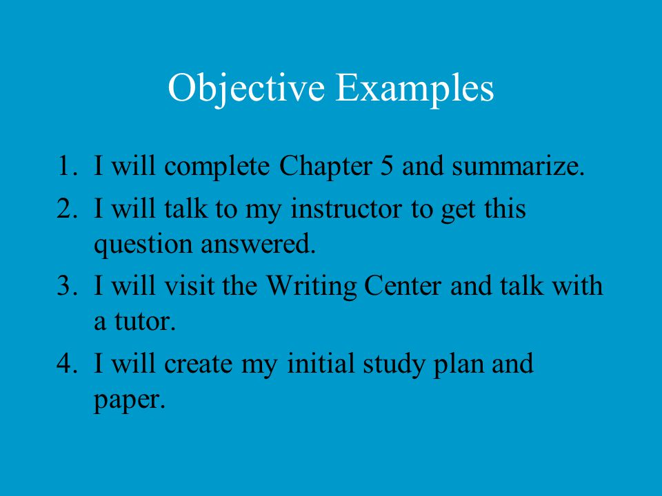 Objective Examples I will complete Chapter 5 and summarize.